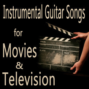 Instrumental Guitar Songs for Movies & Television