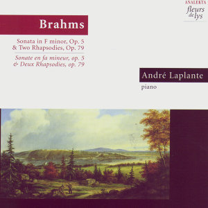 Brahms: Sonata in F Minor, Op. 5 & Two Rhapsodies, Op. 79