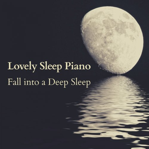 Lovely Sleep Piano - Fall into a Deep Sleep