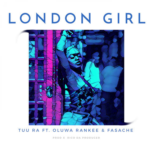 London Girl (feat. Oluwa Rankee & Fasache)