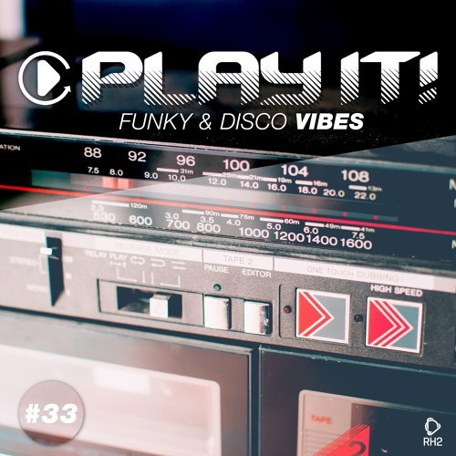 Play It! - Funky & Disco Vibes, Vol. 33