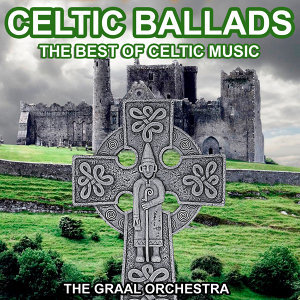 Celtic Ballads (Traditional Celtic Music)