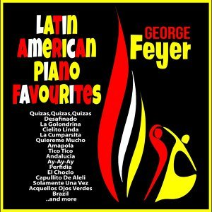 George Feyer : Latin American Piano Favourites