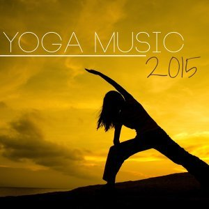 Yoga Music 2015: The Best of Yoga, Meditation, Relaxation Healing Collection Ever Made
