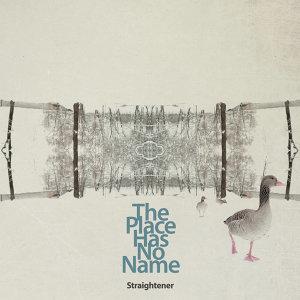 The Place Has No Name (The Place Has No Name)