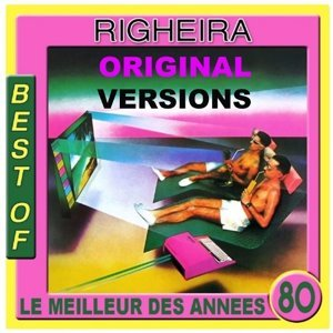 Best of Righeira - Le meilleur des annees 80