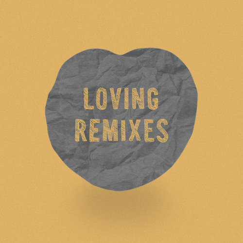 Loving Remixes