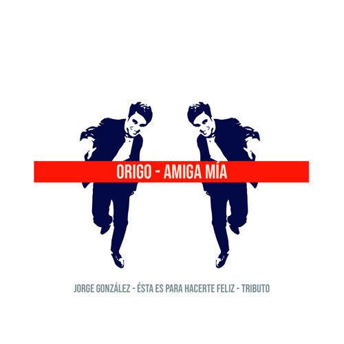Amiga Mía: Tributo a Jorge González