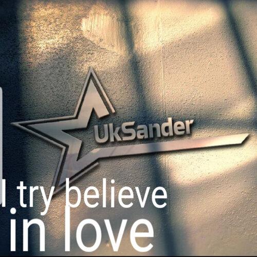 I Try Believe in Love