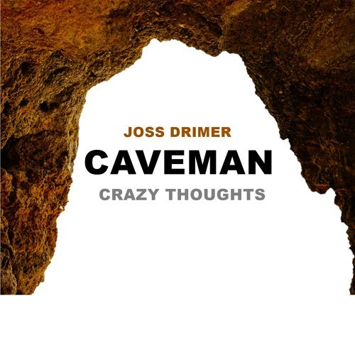 Caveman (Crazy Thoughts)
