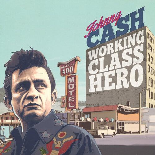 Johnny Cash Working Class Hero - Digitally Remastered