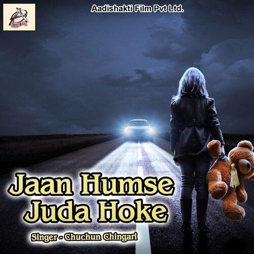 Jaan Humse Juda Hoke