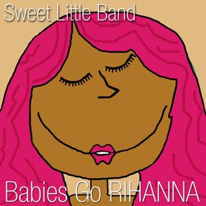 Babies Go Rihanna