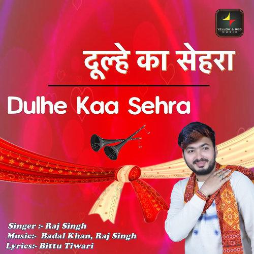 Dulhe Kaa Sehra - Single