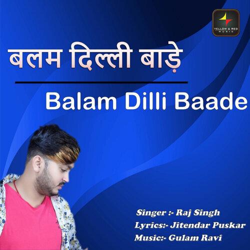 Balam Dilli Baade - Single