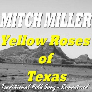 Yellow Roses of Texas - Traditional Folk Song - Remastered
