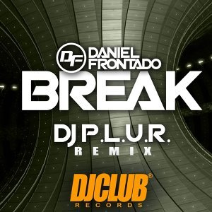 Break - DJ P.L.U.R. Remix