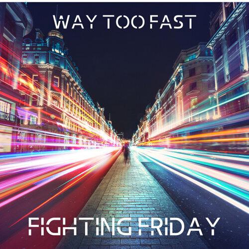 Way Too Fast