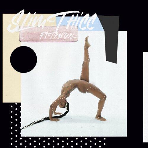 Slim Thicc