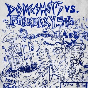 Domeshots vs. February 5th
