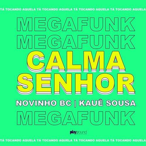 Mega Funk: Calma Senhor