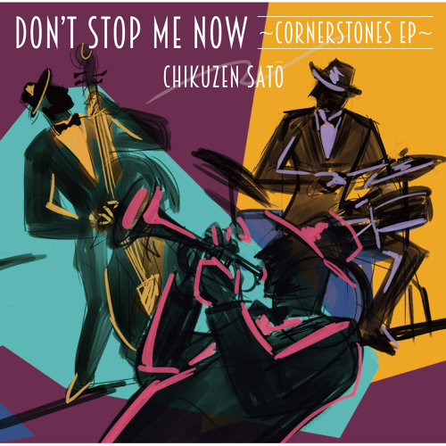 Don't Stop Me Now ~Cornerstones EP~