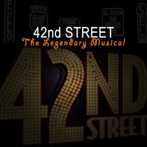 42nd Street - The Legendary Musical