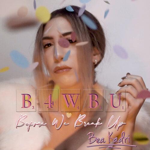 B.4.W.B.U (Before We Break Up)