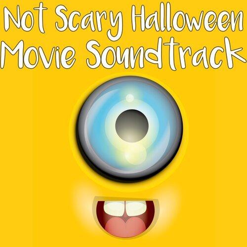 Not Scary Halloween Movie Soundtrack