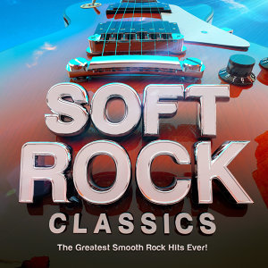 Soft Rock Classics - The Greatest Smooth Rock Hits Ever!