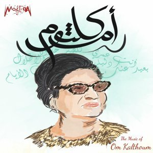 Kalthoumiat - The Music of Om Kalthoum