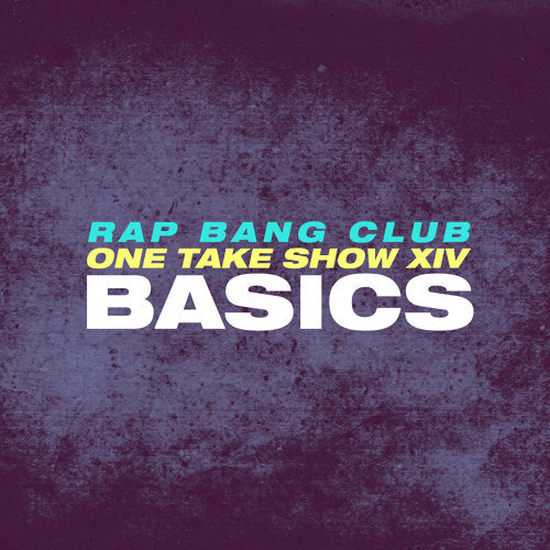 BASICS (One Take Show XIV)