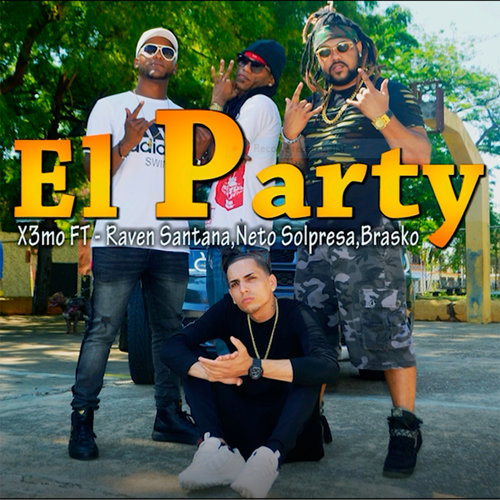 El Party (feat. Brasko, Neto Sorpresa & Raven Santana)
