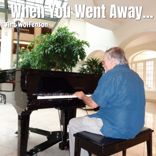 When You Went Away...
