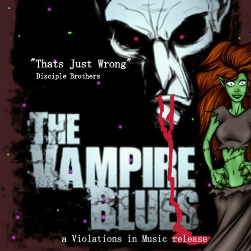 That's Just Wrong (The Vampire Blues)