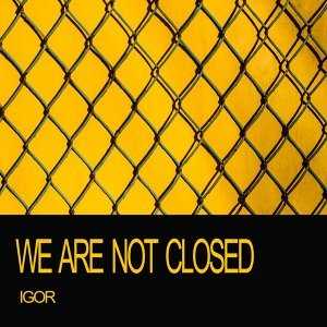 We Are Not Closed