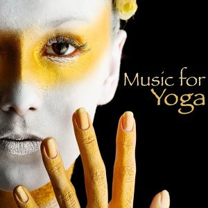 Music for Yoga – Chillout World Lounge Music for Pilates, Power Yoga, Aerial Yoga & Flow Yoga