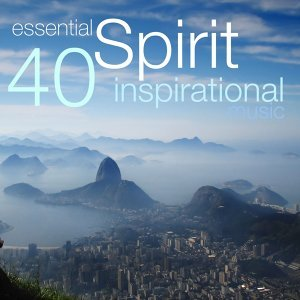 Essential Spirit – 40 Inspirational Music for Meditation, Spa and Massage