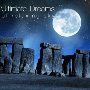 Ultimate Dreams of Relaxing Sky Music: Massage Music with Natural World Sounds, for Relaxation and Spa