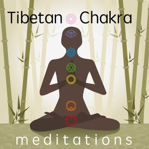 Tibetan Chakra Meditations: Healing Affirmation Soundtrack with Dawn Piano Music