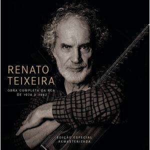 Renato Teixeira Obra Completa na RCA de 1978 a 1982 (Remasterizado)