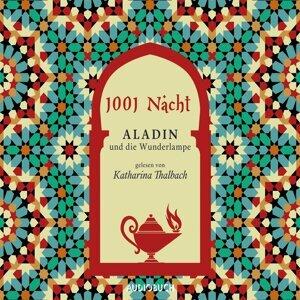 1001 Nacht - Aladin und die Wunderlampe (Ungekürzte Lesung) - Ungekürzte Lesung