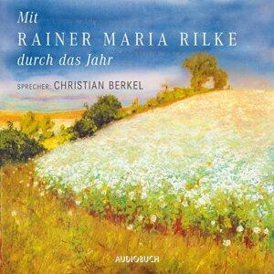 Mit Rainer Maria Rilke durch das Jahr (Gekürzte Lesung) - Gekürzte Lesung