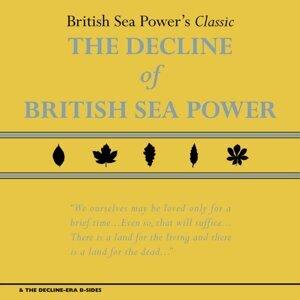 The Decline of British Sea Power & the Decline-Era B-Sides