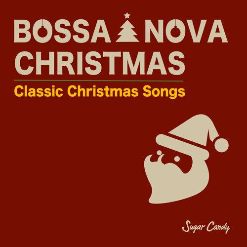 "BOSSA NOVA CHRISTMAS""Classic Christmas Songs"
