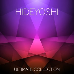Hideyoshi Ultimate Collection