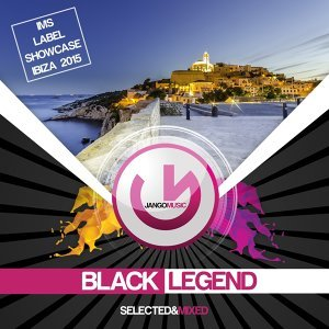 Jango Music - IMS Label Showcase Ibiza 2015 (Mixed by Black Legend)