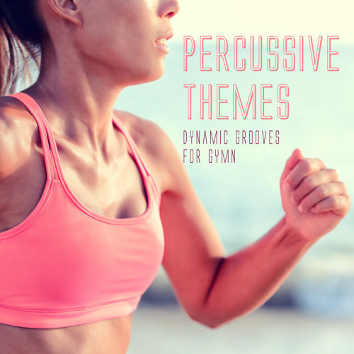 Percussive Themes: Dynamic Grooves for Gymn