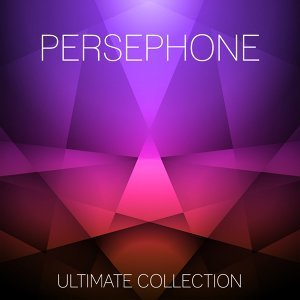 Persephone Ultimate Collection