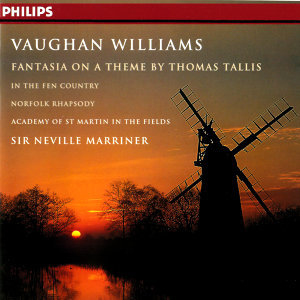 Vaughan Williams: Fantasia on a Theme by Thomas Tallis; The Wasps; In the Fen Country, etc.